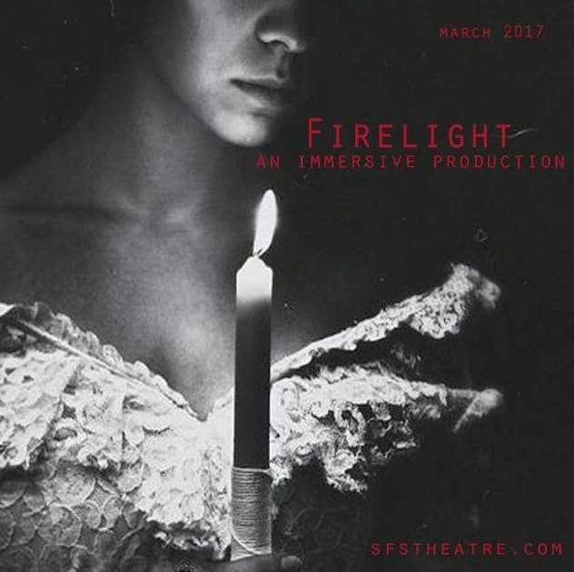 Firelight Stephanie Feury Studio Theater Immersive Theater Love